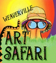 Weaverville Art Safari ~ The Weaverville Art Safari is a free, self-guided tour of artists' home studios in the scenic area surrounding the villages of Weaverville and Barnardsville, NC. This event has been going on, each spring and fall, since April 2001.  Spring 2013 Tour: April 27-28