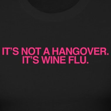 wine flu: Laughing, Life, Wine Flu, Giggl, Quote, Funny Stuff, Smile, Wineflu, True Stories