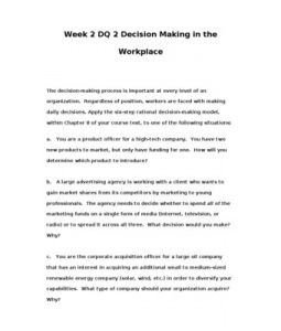 The decision-making process is important at every level of an organization. Regardless of position, workers are faced with making daily decisions. Apply the six-step rational decision-making model,… (More)