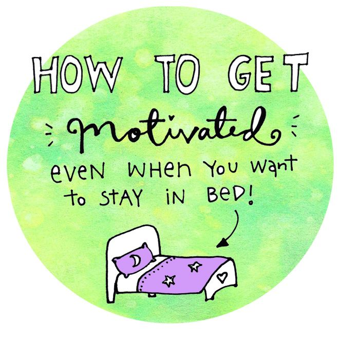 How to get motivated even when you want to stay in bed!
