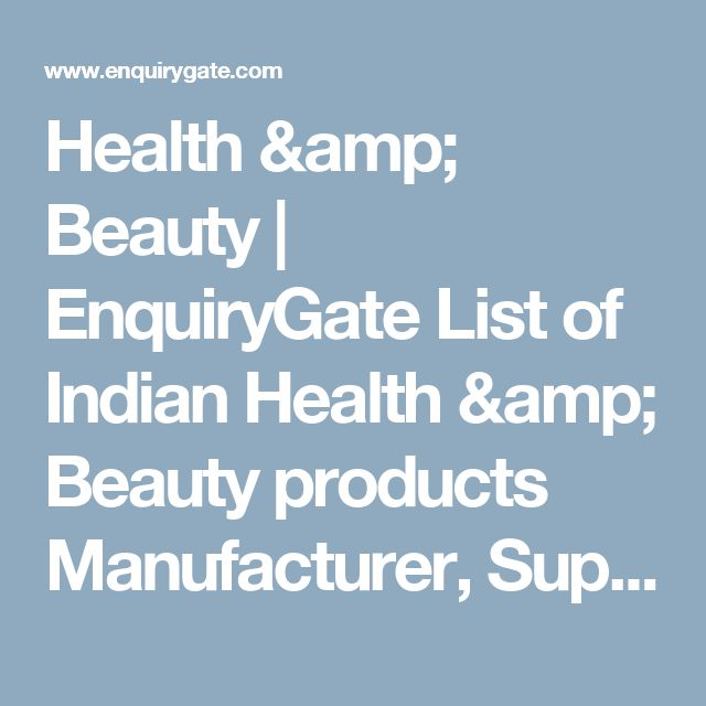 Health & Beauty | EnquiryGate List of Indian Health & Beauty products Manufacturer, Supplier, Dealers & Exporters.