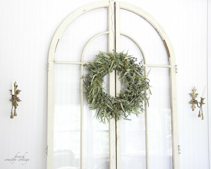 FRENCH COUNTRY COTTAGE: Fresh Eucalyptus WreathFrench Country Cottage