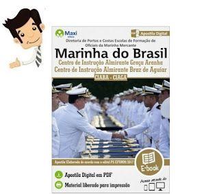 Conquiste sua Aprovação no Concurso da Marinha do Brasil 2016 (Diretoria de Portos e Costas Escolas de Formação de Oficiais da Marinha Mercante), estudando com nossa Apostila Digital (Formato .pdf) preparatória do Centro de Instrução Almirante Graça Aranha - CIAGA e Centro de Instrução Almirante Braz de Aguiar - CIABA. Apostilas rigorosamente elaboradas de acordo com o Edital do Certame.