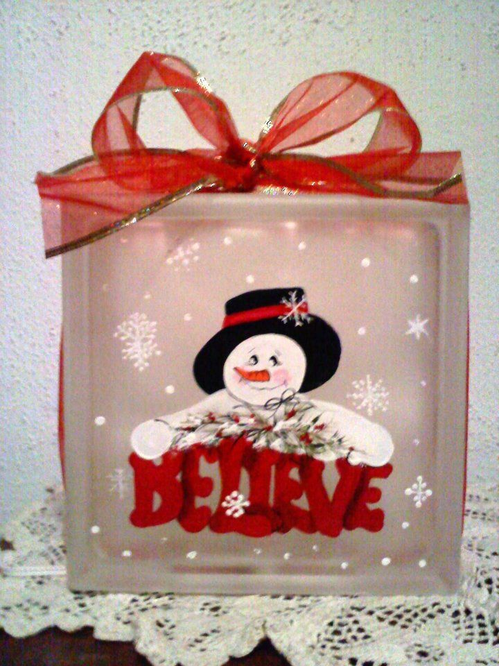 """""""I Believe"""" Snowman painted glass block -- these are so cute with lights inside. I'm thinking white ones would look adorable!"""