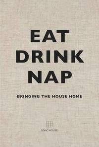 Eat, Drink, Nap (inbunden)