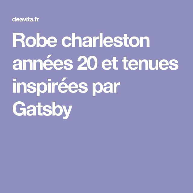 à propos de Robe Charleston sur Pinterest  Style charleston, Robe ...