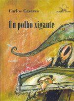 UN POLBO XIGANTE. 2000. SIGNATURA: L7At-CASARES-pol.  http://kmelot.biblioteca.udc.es/record=b1258278~S1*gag