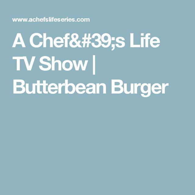 A Chef's Life TV Show | Butterbean Burger