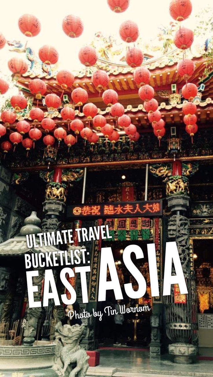 From China, through Vietnam, Laos, Cambodia, Thailand (Bangkok, Phuket), Malaysia (Borneo), Singapore, Indonesia (Bali), Philippines, Japan, Taiwan... East Asia is a backpacker's right of passage. Click through to see my Ultimate Travel Bucketlist for an epic adventure!