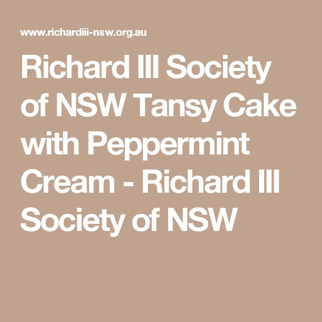 Richard III Society of NSW Tansy Cake with Peppermint Cream - Richard III Society of NSW