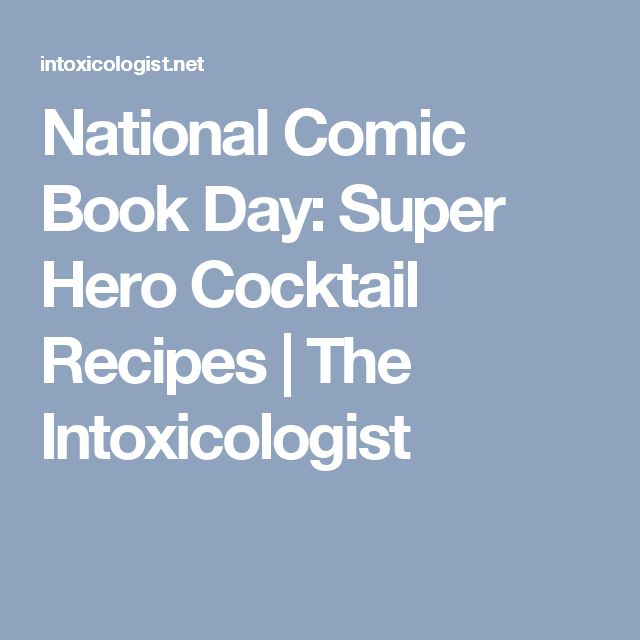 National Comic Book Day: Super Hero Cocktail Recipes | The Intoxicologist