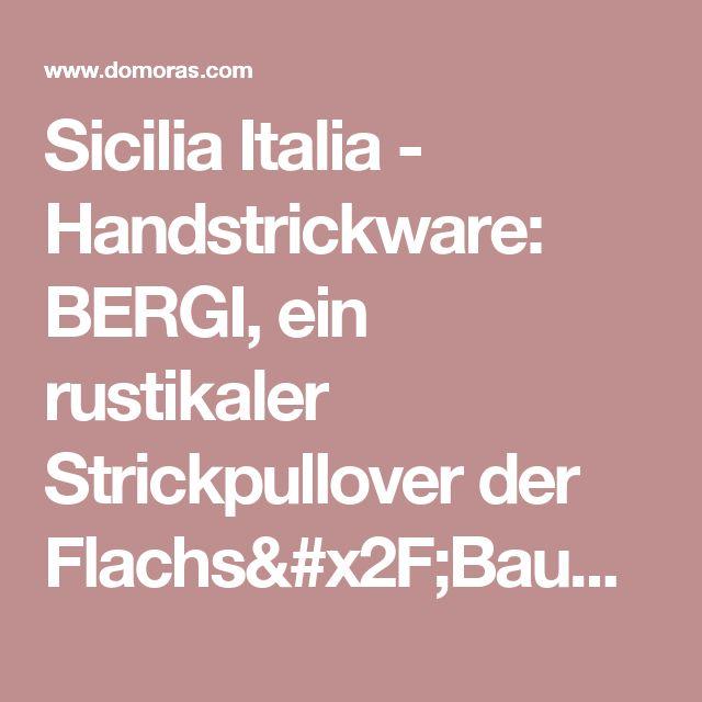 Sicilia Italia - Handstrickware: BERGI, ein rustikaler Strickpullover der Flachs/Baumwolle oder Baumwolle von der Linie YPSPIGRO der Herren - domoras