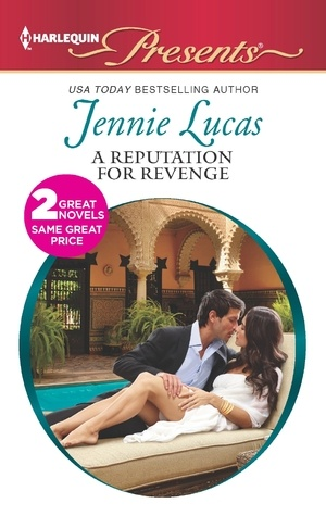 A Reputation For Revenge: The Greek Billionaire's Baby Revenge  by Jennie Lucas