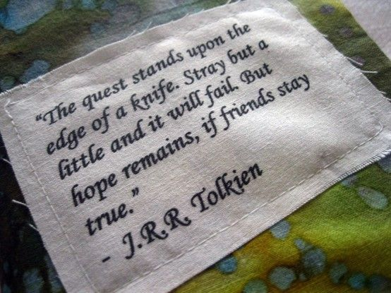 Lord of the Rings: The Lord, Fabrics Book, Quote, Stay True, Book Covers, Book Collection, Friends Stay, Hope Remain, Jrr Tolkien