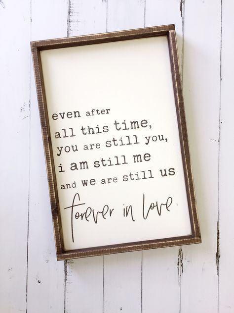 Even After All This Time We Are Still Us Forever In Love | Rustic Wood SIgn