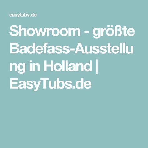 Showroom - größte Badefass-Ausstellung in Holland | EasyTubs.de