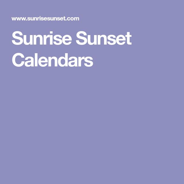Sunrise Sunset Calendars
