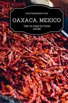 Oaxaca city Mexico is a food lover's dream come true. Read this post for the ultimate food guide to Mexico's food capital which has dining options for every budget and palate. Fine dining, cafes, markets, moles, chocolates, cheese and so much more to disc