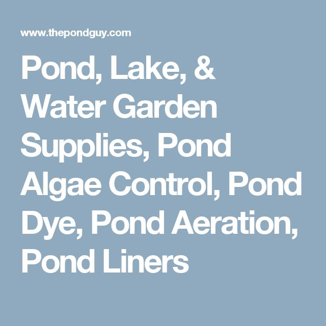 Pond, Lake, & Water Garden Supplies, Pond Algae Control, Pond Dye, Pond Aeration, Pond Liners