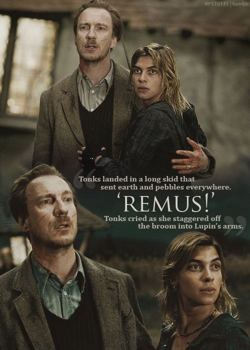 I'm really frustrated that the movies didn't go deeper into Tonks and Lupin's relationship. It was so powerful to me in the book.