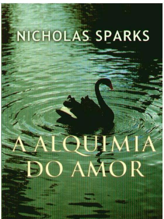 Download A Alquimia Do Amor -  Nicholas Sparks - ePUB, mobi, pdf
