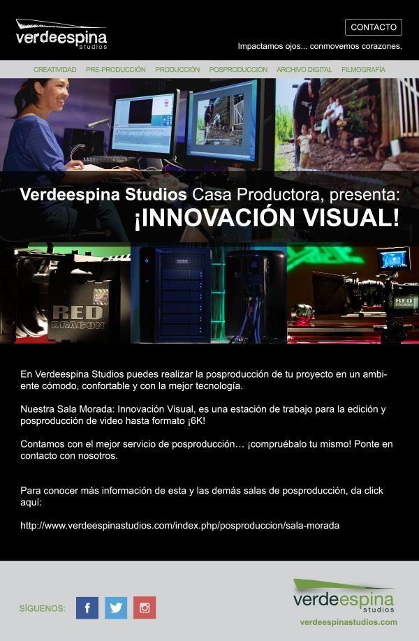 Verdeespina Studios #casaproductora, presenta: INNOVACIÓN VISUAL. #Posproducción de #video hasta formato K.