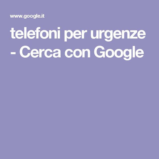 telefoni per urgenze - Cerca con Google