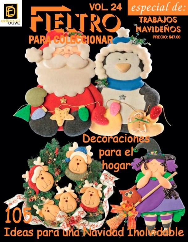 Trabajos navideños Vol.24  Fieltro para coleccionar. Trabajos navideños. Vol. 24 105 Decoraciones para el hogar.   www.editorialduve.mx  WhatsApp +5215543425646