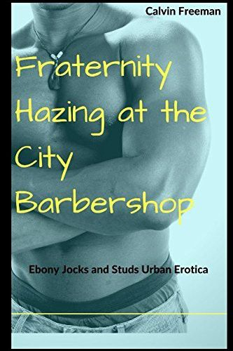 Fraternity Hazing at the City Barbershop: Ebony Jocks and Studs Urban Erotica (City Barbershop of Seattle)