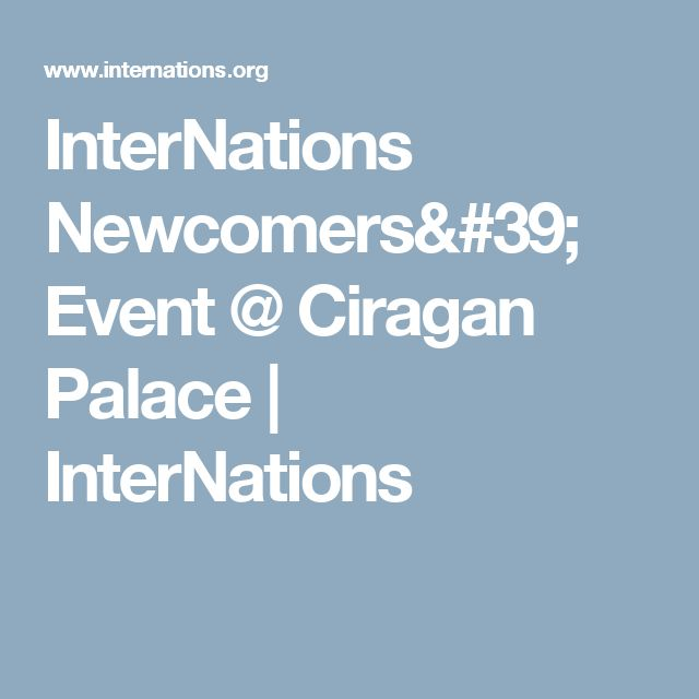 InterNations Newcomers' Event @ Ciragan Palace | InterNations