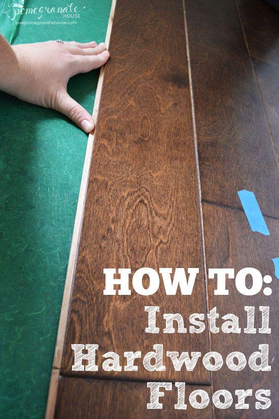 How To: Install Hardwood Floors