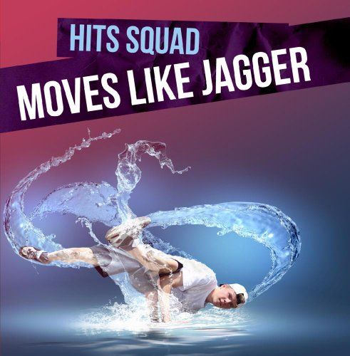 Hits Squad - Moves Like Jagger