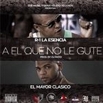El-Mayor-Clasico-Ft-R-1-La-Esencia-–-Al-Que-No-Le-Gute