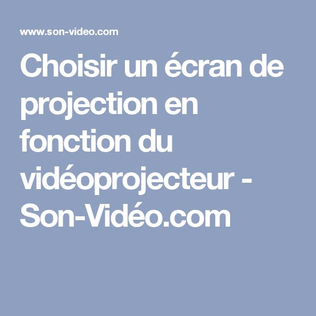Choisir un écran de projection en fonction du vidéoprojecteur - Son-Vidéo.com