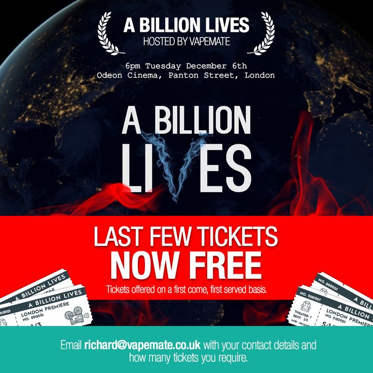 Last few tickets to #ABillionLives London premiere are now free, on us! Follow instructions in image to get them. #ukvapers #ukvape