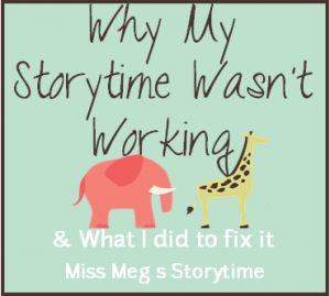 Thing's Are Not Working: How I changed my toddler storytime | Miss Meg's Storytime