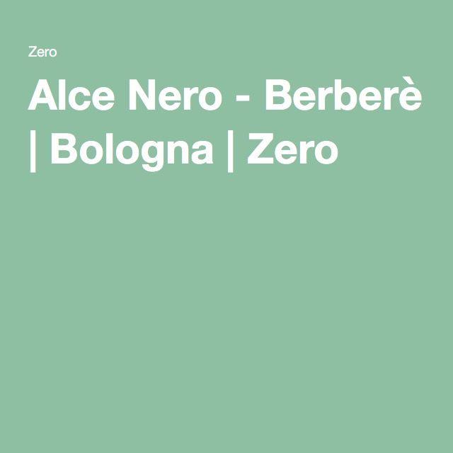 Alce Nero - Berberè   Bologna   Zero