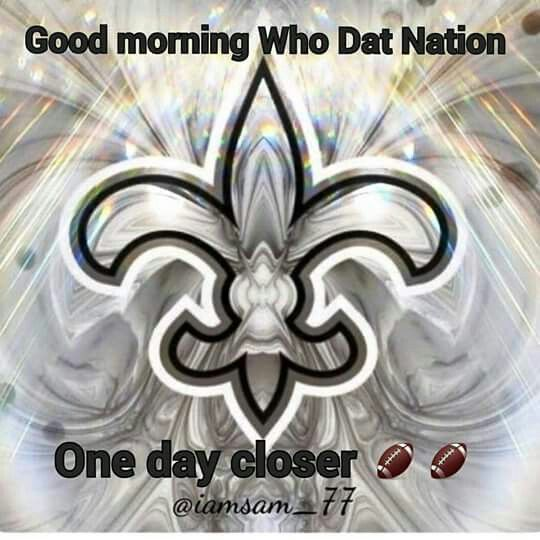Good Morning Who dat Nation