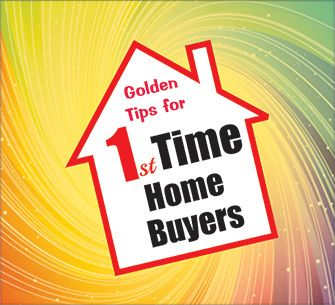 Golden Tips for First Time Home Buyers.