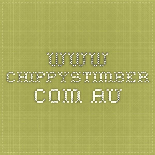 www.chippystimber.com.au Timber Price Lists