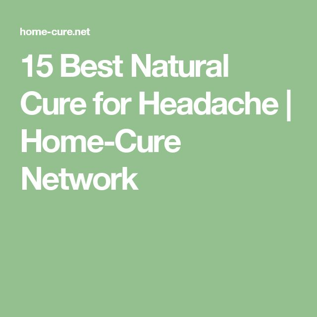 15 Best Natural Cure for Headache | Home-Cure Network