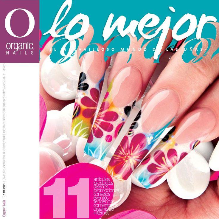 Lo Mejor 11 / Organic® Nails  Publicado en marzo/abril 2012. Lo Mejor es una publicación Oficial de Organic® Nails, donde encontrarás información de interés de nuestro maravilloso mundo de las uñas