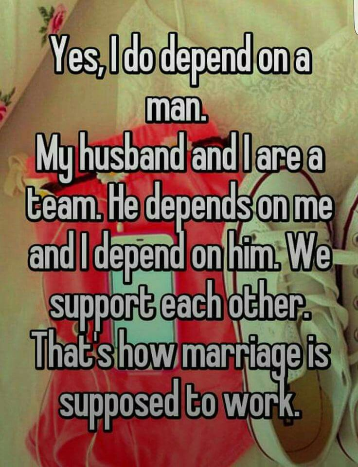 INTER-dependance.  It's what makes a fully functional home, marriage and family.  Or even a Team.
