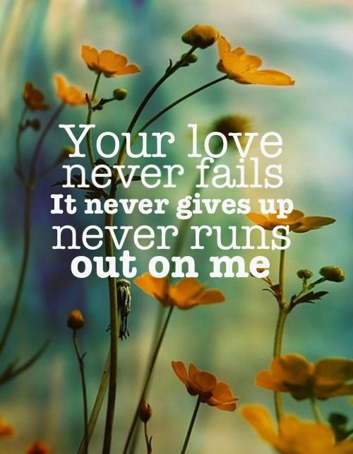 godly quote... Your Love Never Fails