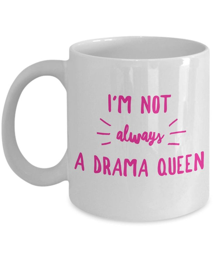 Funny sarcastic coffee mug for best drama queen
