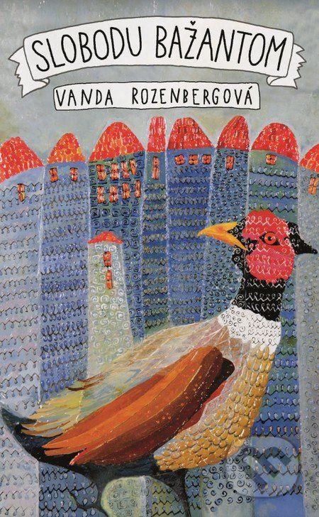 Slobodu bažantom, slobodu tulákom, ženám, deťom, psom.  Aj taký by mohol byť názov zbierky poviedok Vandy Rozenbergovej. Jej literárny hlas je jedinečný, svieži, so zmyslom pre... (Kniha dostupná na Martinus.sk so zľavou, bežná cena 11,95 €)