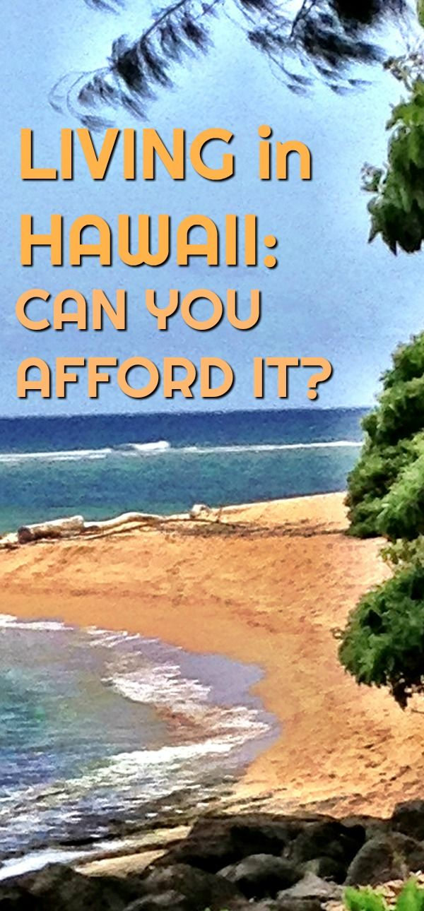 People who travel to Hawaii invariably ask themselves: could they afford to live there, even for a little while? #travel #hawaii #hawaiilife #moving #bucketlist
