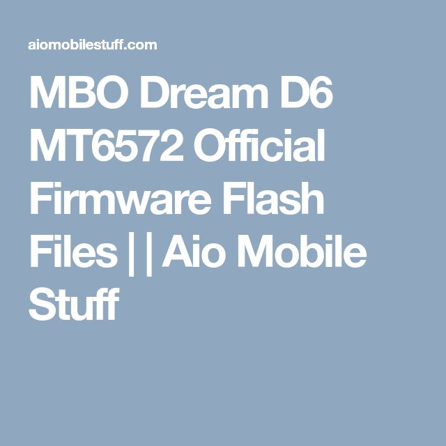 MBO Dream D6 MT6572 Official Firmware Flash Files | | Aio Mobile Stuff