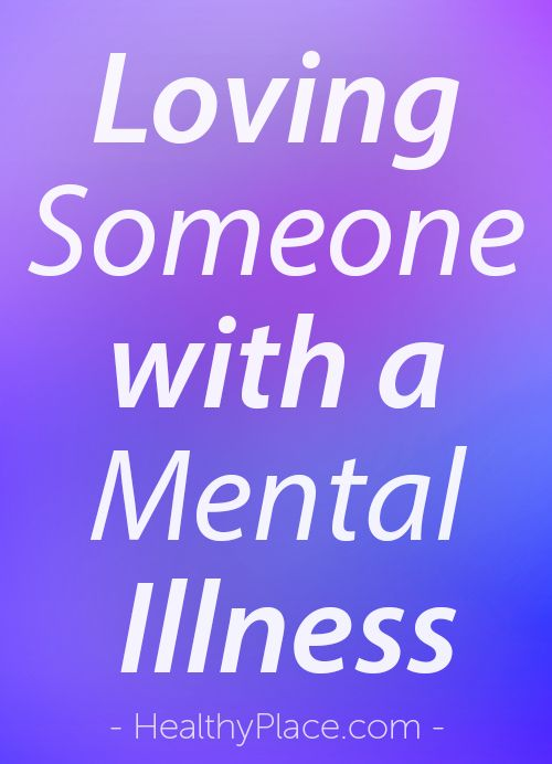 """It can be hard to loves someone with a mental illness. But compassion, understanding and empathy can go a long way."" www.HealthyPlace.com"