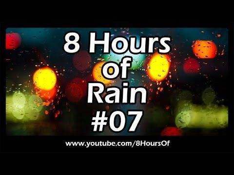 8 HOURS OF SLEEP SOUNDS: Best Long Relaxing RAIN SOUNDS For Sleep, Relaxation, Meditation, Yoga #07 - YouTube